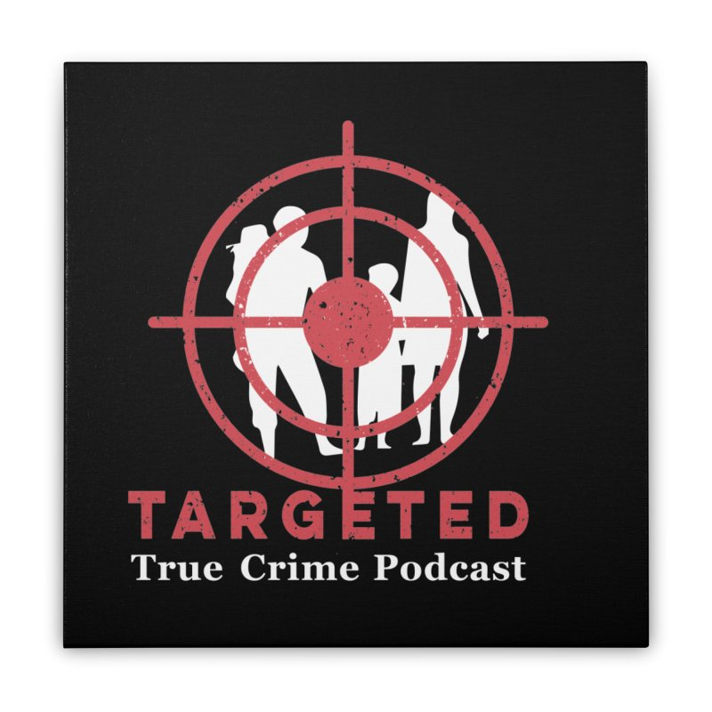 Targeted Podcast for Black Background Home Stretched Canvas by targetedpodcast's Artist Shop