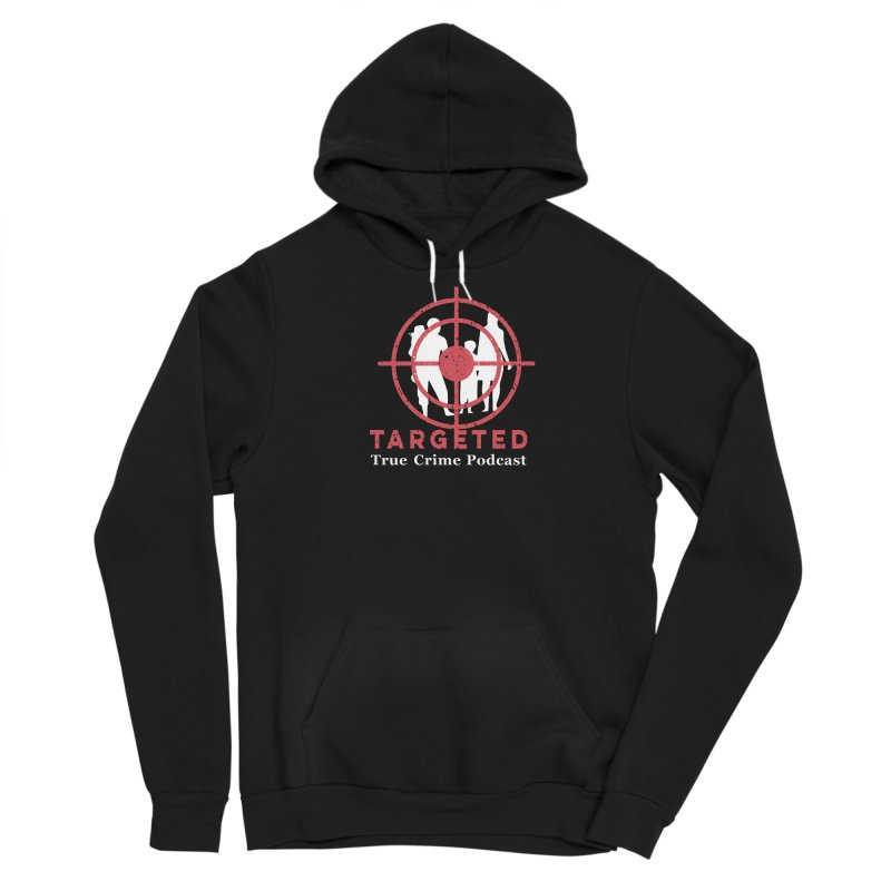 Targeted Podcast for Black Background Men's Pullover Hoody by targetedpodcast's Artist Shop