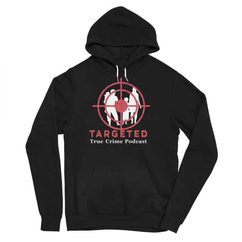 Targeted Podcast for Black Background Men's Sponge Fleece Pullover Hoody by targetedpodcast's Artist Shop