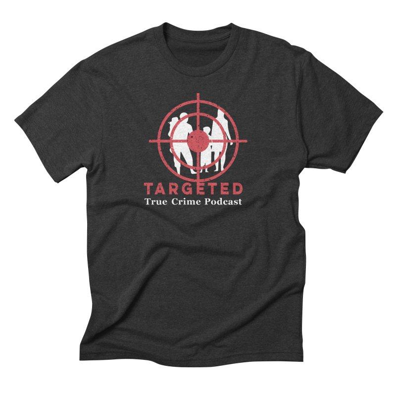 Targeted Podcast for Black Background Men's Triblend T-Shirt by targetedpodcast's Artist Shop