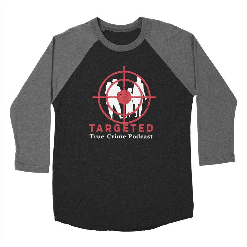 Targeted Podcast for Black Background Men's Baseball Triblend Longsleeve T-Shirt by targetedpodcast's Artist Shop