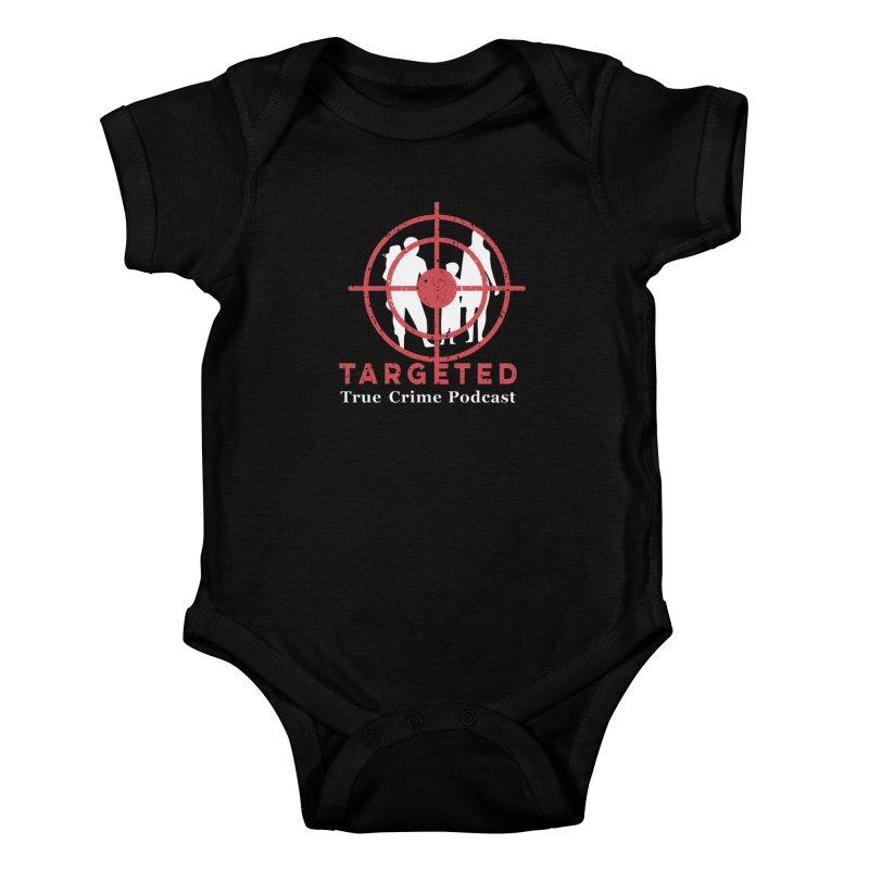 Targeted Podcast for Black Background Kids Baby Bodysuit by targetedpodcast's Artist Shop