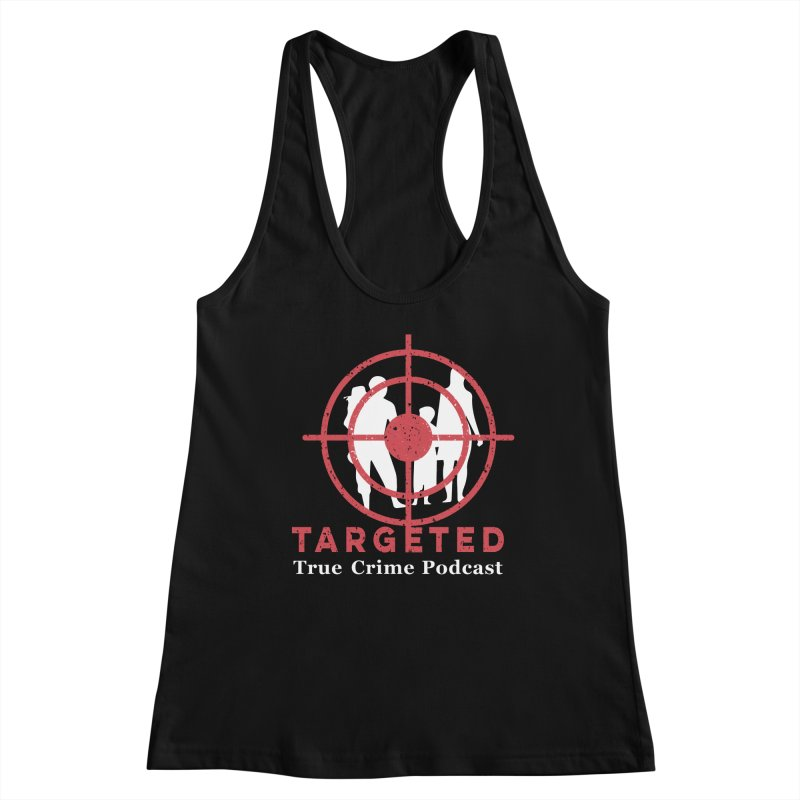 Targeted Podcast for Black Background Women's Tank by targetedpodcast's Artist Shop
