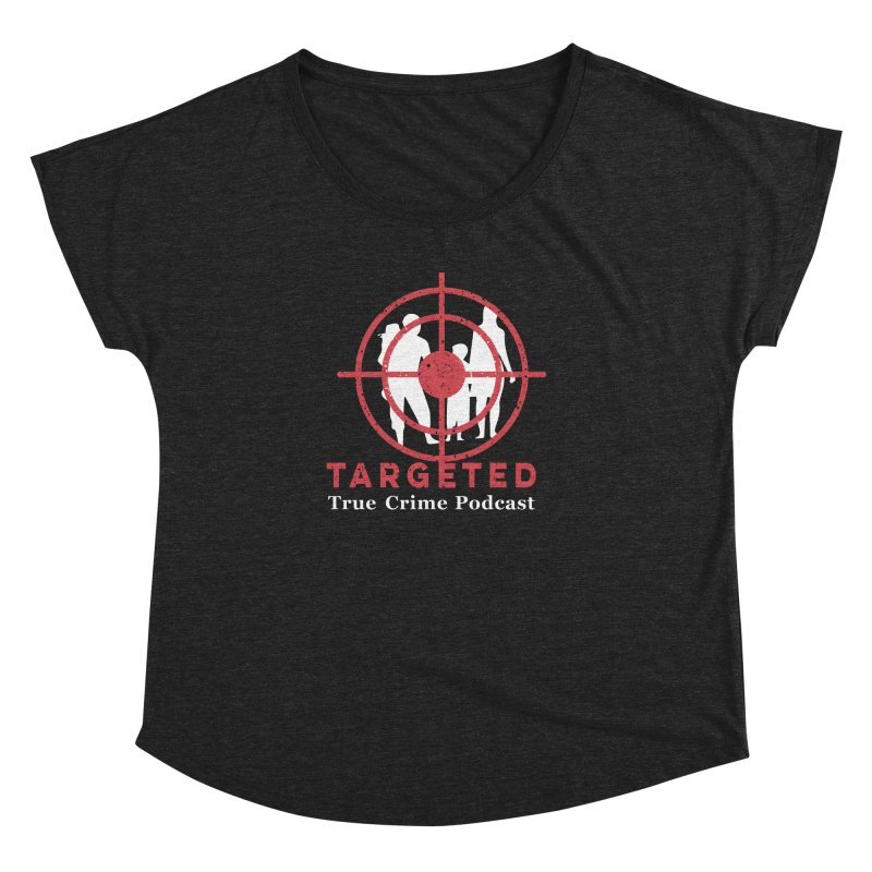 Targeted Podcast for Black Background Women's Dolman Scoop Neck by targetedpodcast's Artist Shop