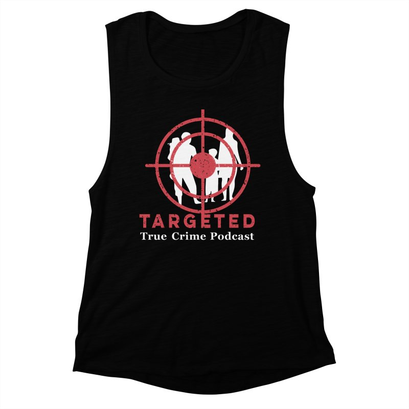 Targeted Podcast for Black Background Women's Muscle Tank by targetedpodcast's Artist Shop