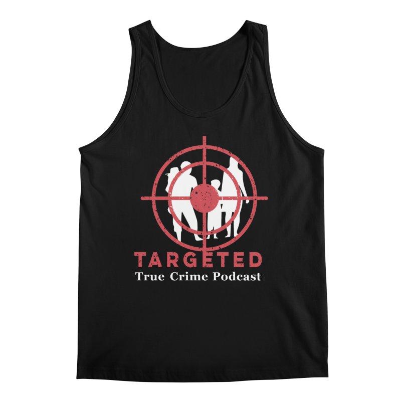 Targeted Podcast for Black Background Men's Regular Tank by targetedpodcast's Artist Shop