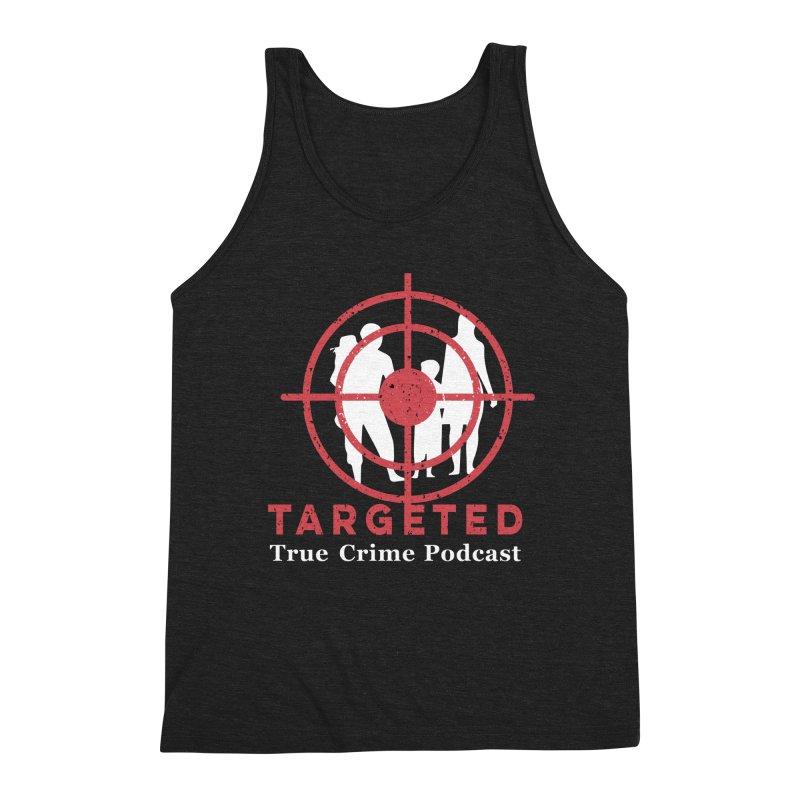 Targeted Podcast for Black Background Men's Triblend Tank by targetedpodcast's Artist Shop