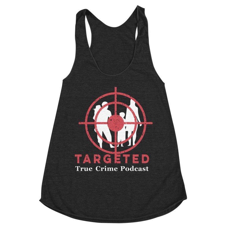 Targeted Podcast for Black Background Women's Racerback Triblend Tank by targetedpodcast's Artist Shop