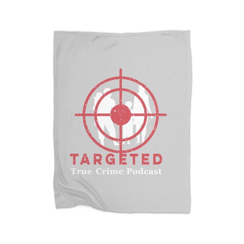 Targeted for Multicolor Backgrounds Home Fleece Blanket Blanket by targetedpodcast's Artist Shop