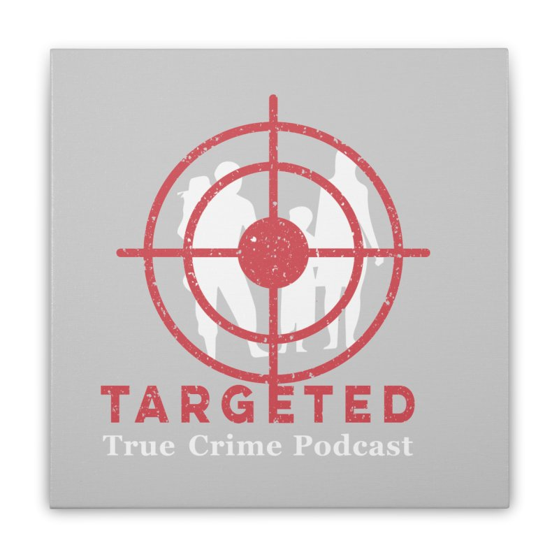 Targeted for Multicolor Backgrounds Home Stretched Canvas by targetedpodcast's Artist Shop
