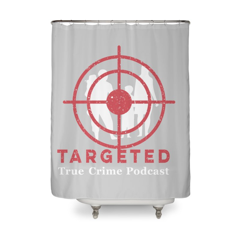 Targeted for Multicolor Backgrounds Home Shower Curtain by targetedpodcast's Artist Shop