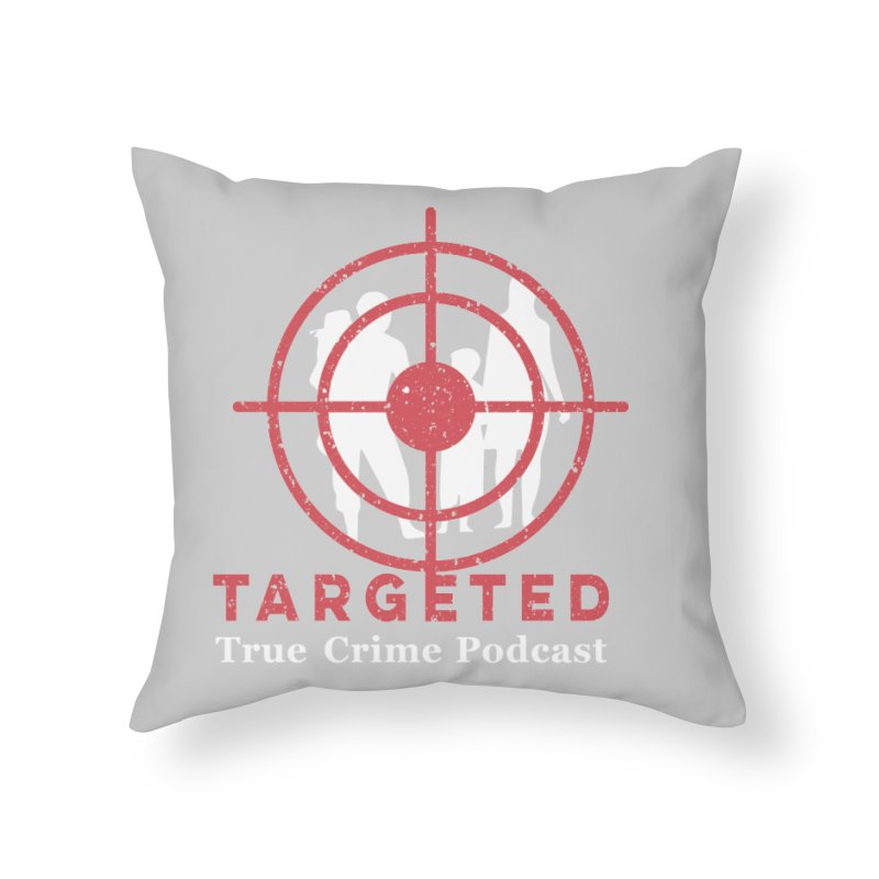 Targeted for Multicolor Backgrounds Home Throw Pillow by targetedpodcast's Artist Shop