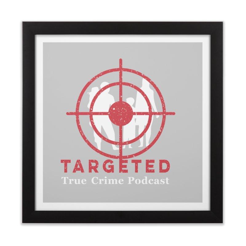 Targeted for Multicolor Backgrounds Home Framed Fine Art Print by targetedpodcast's Artist Shop