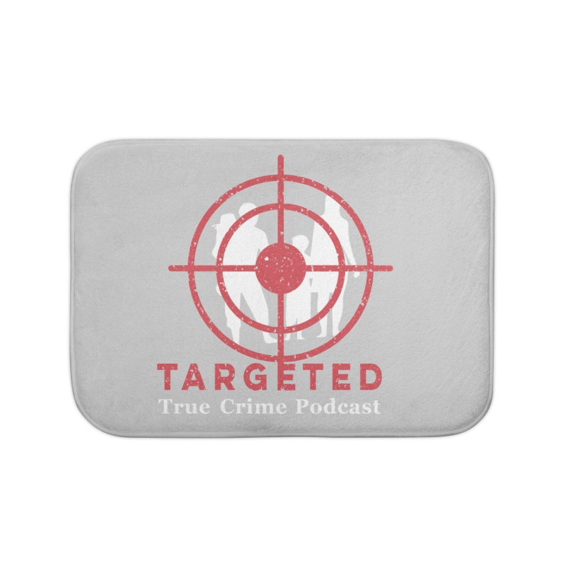 Targeted for Multicolor Backgrounds Home Bath Mat by targetedpodcast's Artist Shop