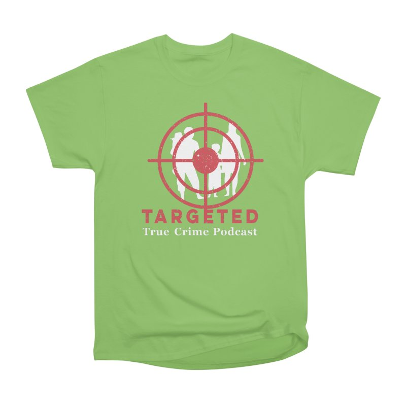 Targeted for Multicolor Backgrounds Women's Heavyweight Unisex T-Shirt by targetedpodcast's Artist Shop