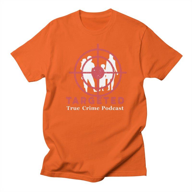 Targeted for Multicolor Backgrounds Men's T-Shirt by targetedpodcast's Artist Shop
