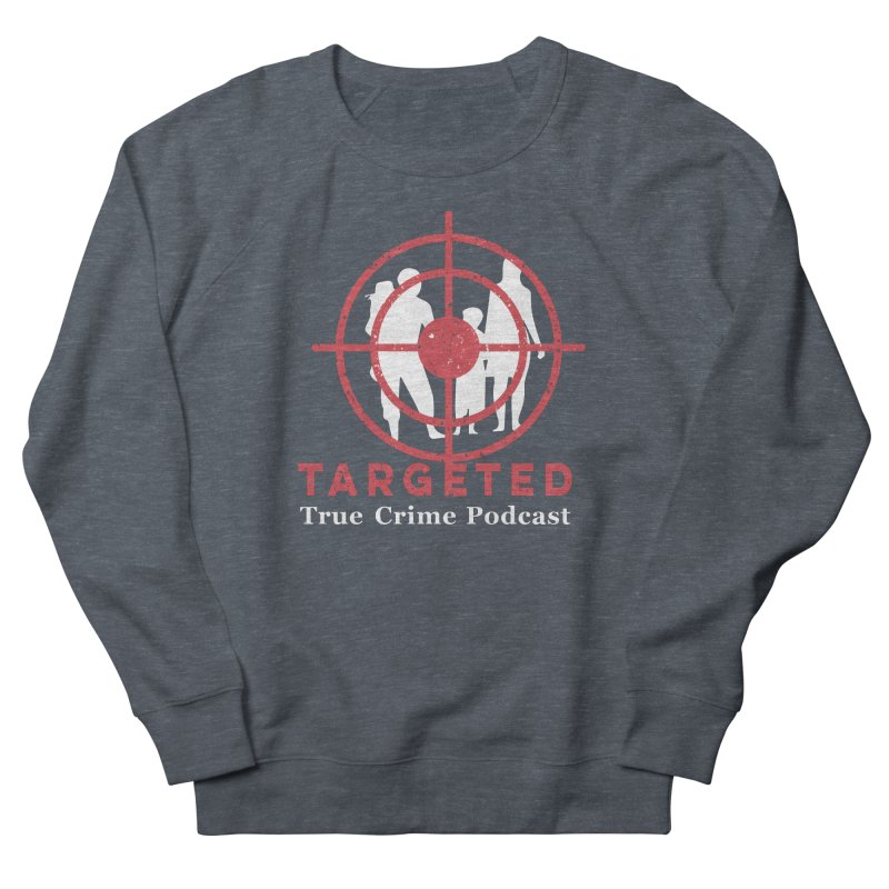 Targeted for Multicolor Backgrounds Women's French Terry Sweatshirt by targetedpodcast's Artist Shop