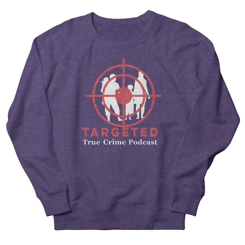 Targeted for Multicolor Backgrounds Men's French Terry Sweatshirt by targetedpodcast's Artist Shop