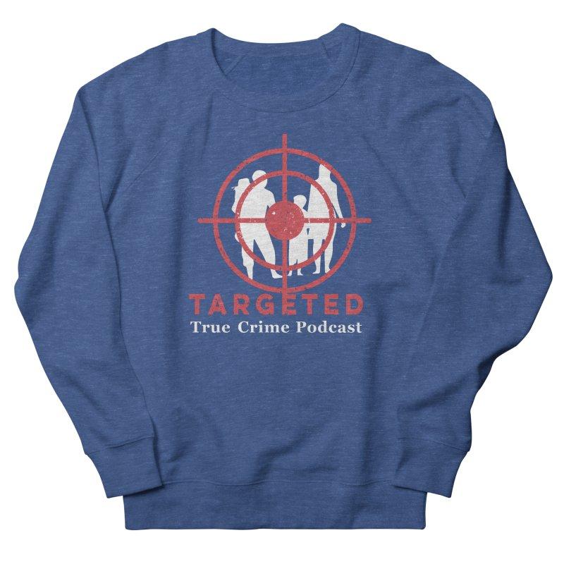 Targeted for Multicolor Backgrounds Men's Sweatshirt by targetedpodcast's Artist Shop
