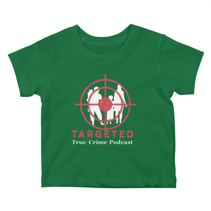 Targeted for Multicolor Backgrounds Kids Baby T-Shirt by targetedpodcast's Artist Shop
