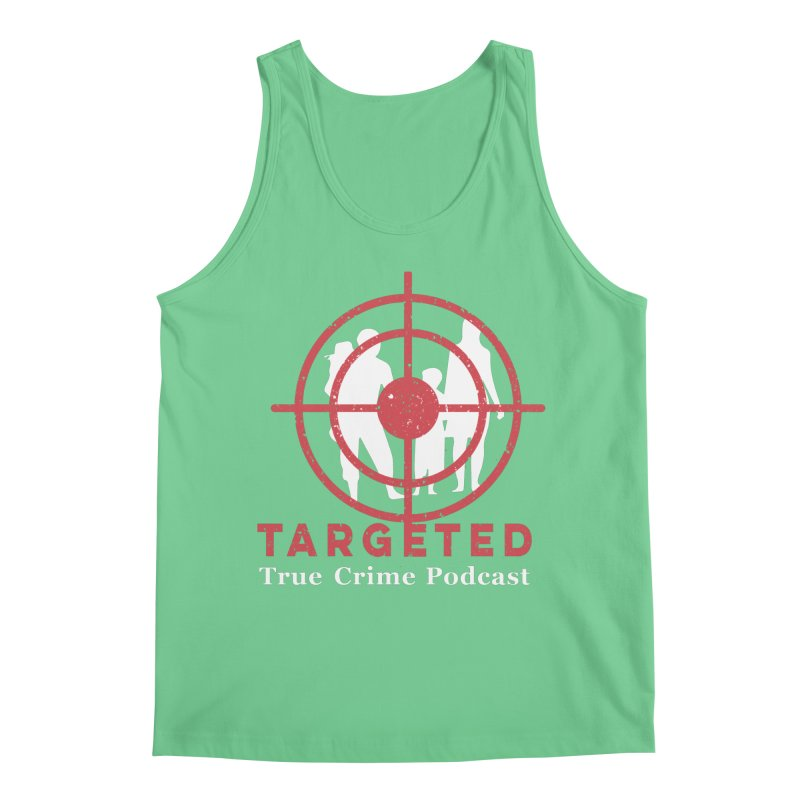 Targeted for Multicolor Backgrounds Men's Tank by targetedpodcast's Artist Shop