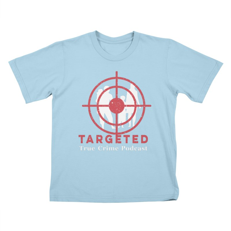 Targeted for Multicolor Backgrounds Kids T-Shirt by targetedpodcast's Artist Shop