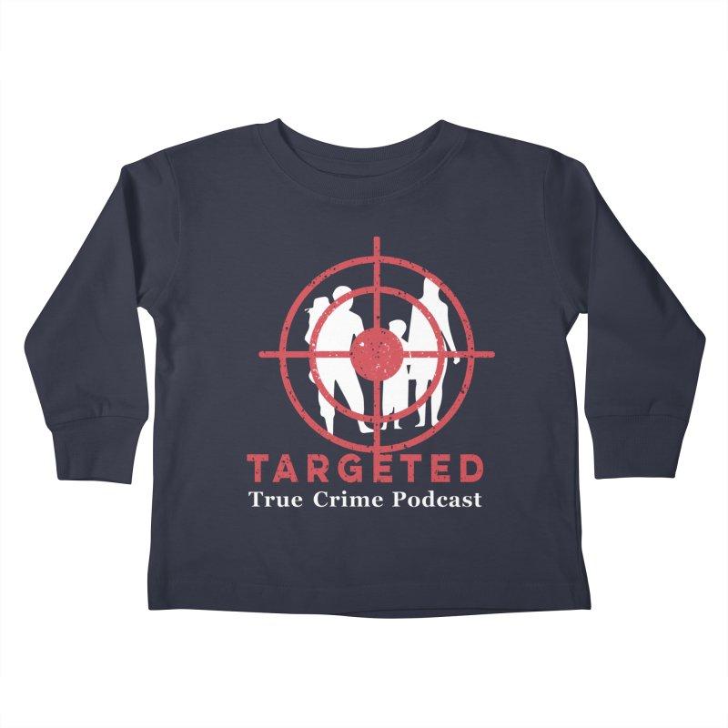 Targeted for Multicolor Backgrounds Kids Toddler Longsleeve T-Shirt by targetedpodcast's Artist Shop