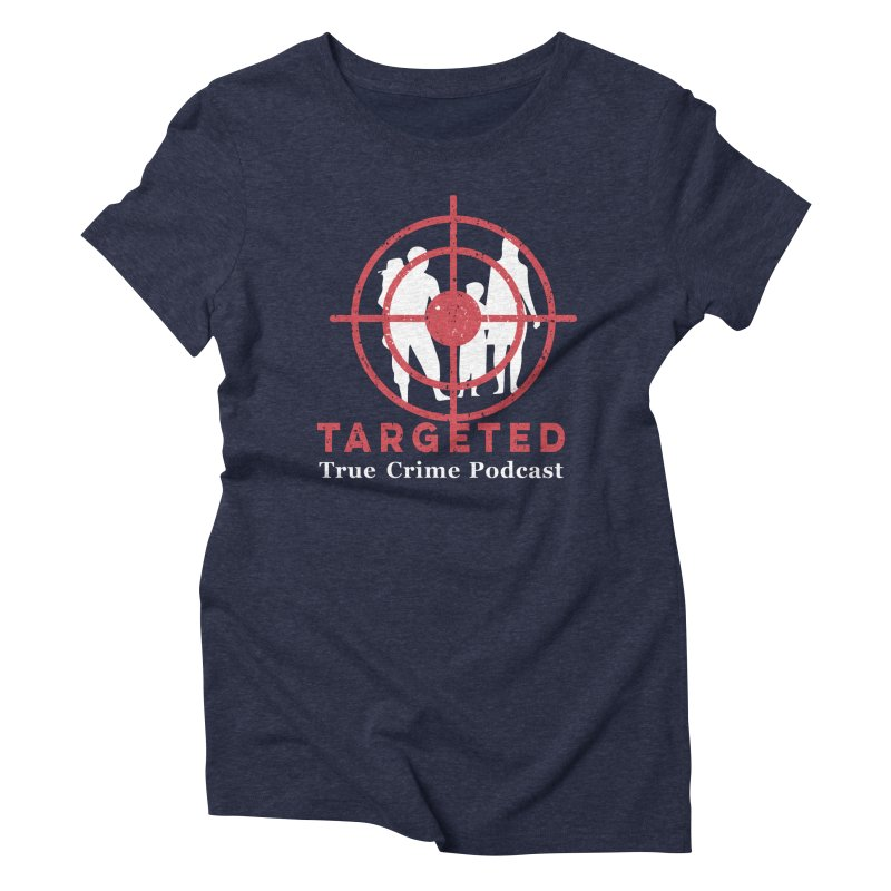 Targeted for Multicolor Backgrounds Women's Triblend T-Shirt by targetedpodcast's Artist Shop