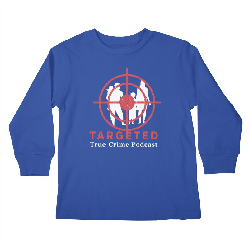 Targeted for Multicolor Backgrounds Kids Longsleeve T-Shirt by targetedpodcast's Artist Shop