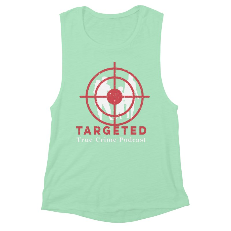 Targeted for Multicolor Backgrounds Women's Muscle Tank by targetedpodcast's Artist Shop