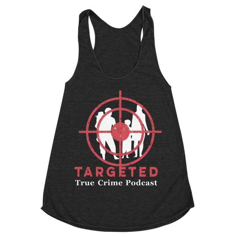 Targeted for Multicolor Backgrounds Women's Racerback Triblend Tank by targetedpodcast's Artist Shop
