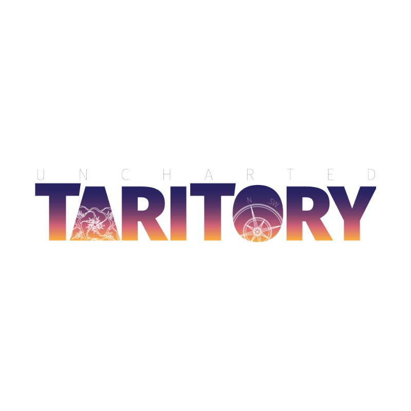 Uncharted Taritory   by UnchartedTaritory's Artist Shop