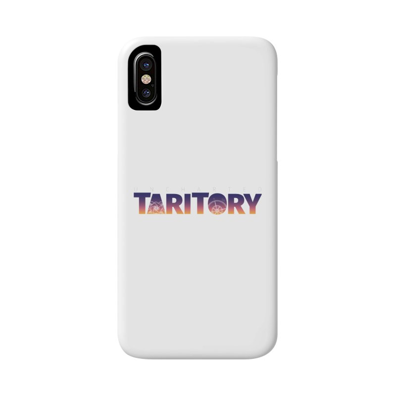 Uncharted Taritory Accessories Phone Case by UnchartedTaritory's Artist Shop