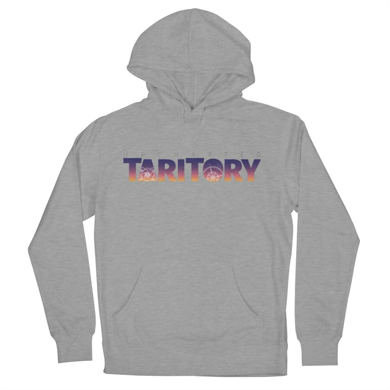 Uncharted Taritory Men's French Terry Pullover Hoody by UnchartedTaritory's Artist Shop
