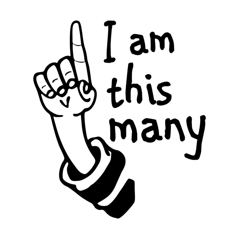 I am this many by Taterskinz