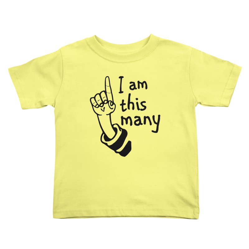 I am this many Kids Toddler T-Shirt by Taterskinz