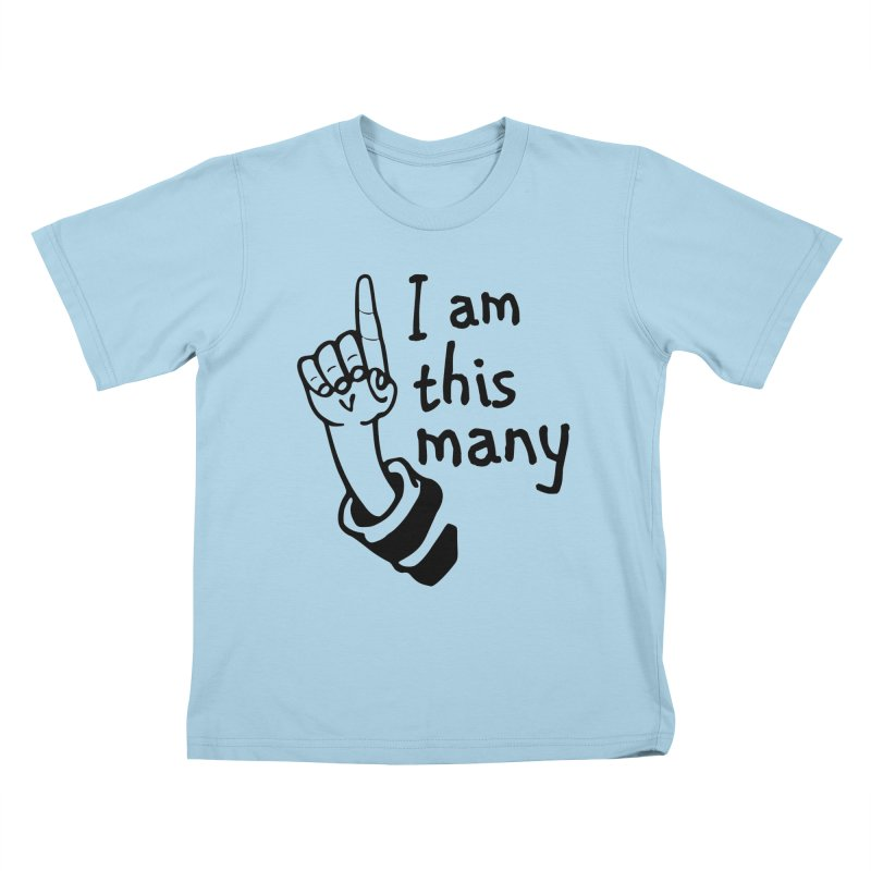 I am this many Kids T-Shirt by Taterskinz