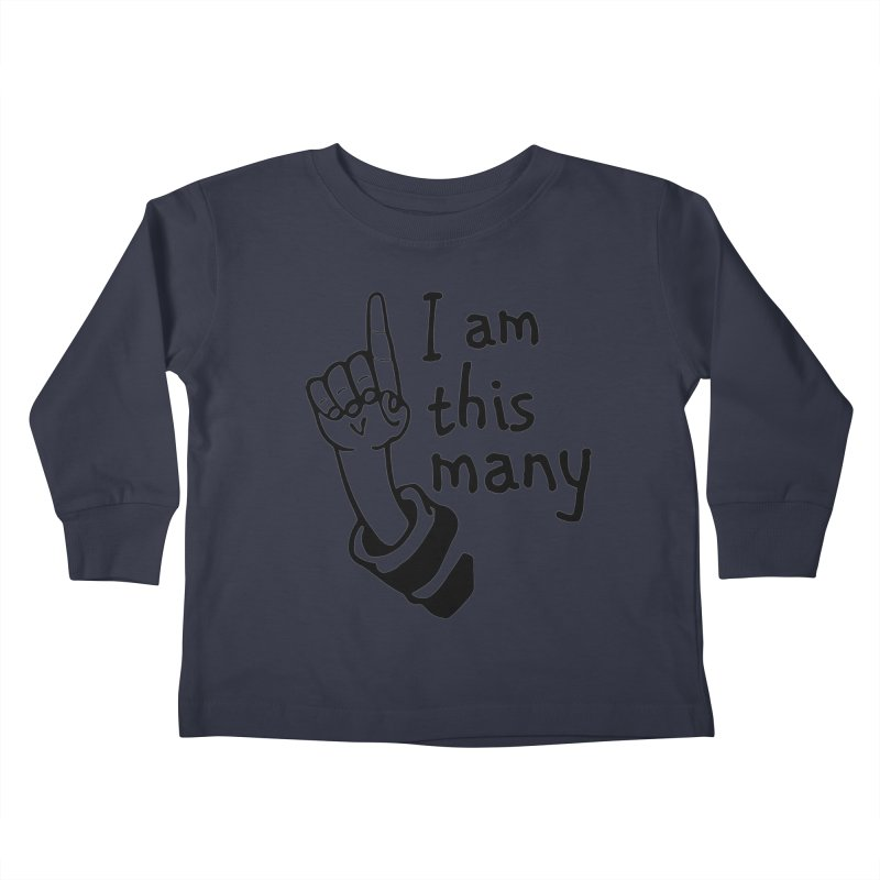 I am this many Kids Toddler Longsleeve T-Shirt by Taterskinz