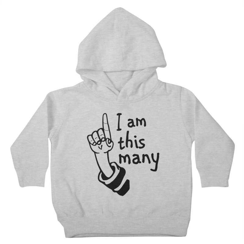 I am this many Kids Toddler Pullover Hoody by Taterskinz
