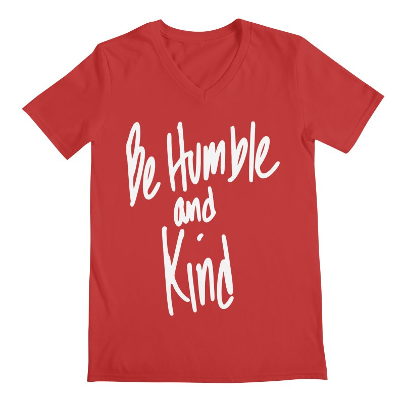 Be Humble and Kind Men's Regular V-Neck by Taterskinz