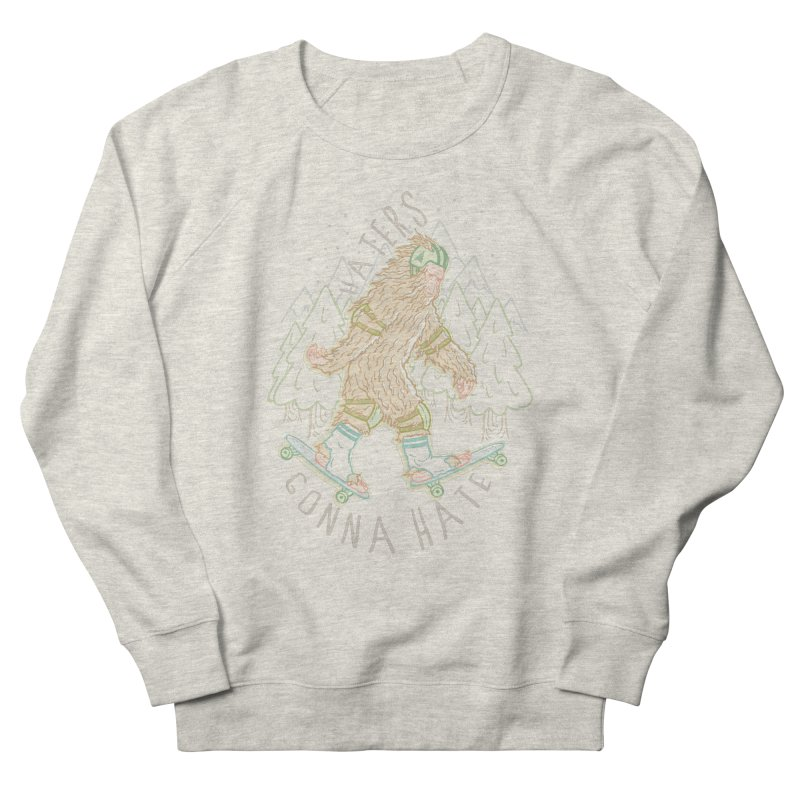 Haters Gonna Hate Men's Sweatshirt by Taylor Rose Makes Art