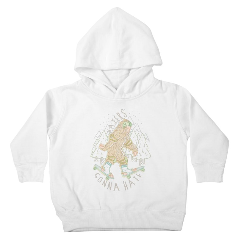 Haters Gonna Hate Kids Toddler Pullover Hoody by Taylor Rose Makes Art