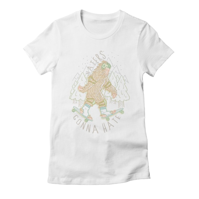 Haters Gonna Hate Women's Fitted T-Shirt by Taylor Rose Makes Art