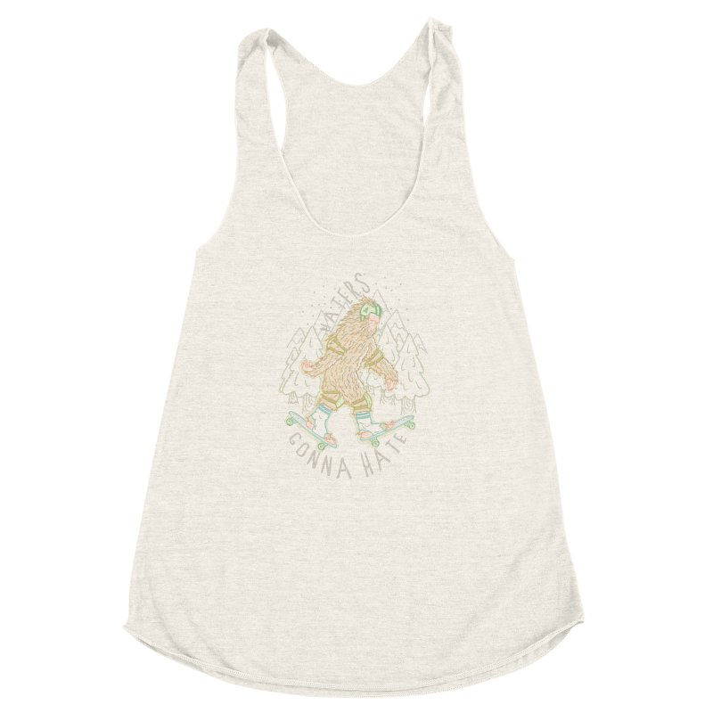 Haters Gonna Hate Women's Racerback Triblend Tank by Taylor Rose Makes Art