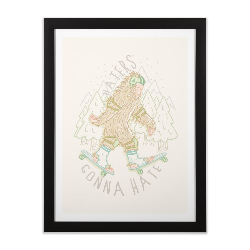 Haters Gonna Hate Home Framed Fine Art Print by Taylor Rose Makes Art