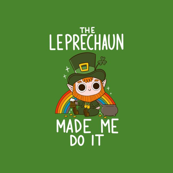 Design for The Leprechaun Made me Do it