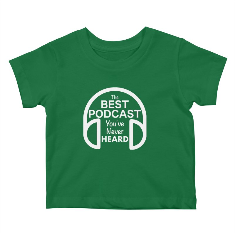 TBPYNH Logo (White) Kids Baby T-Shirt by The Best Podcast You've Never Heard