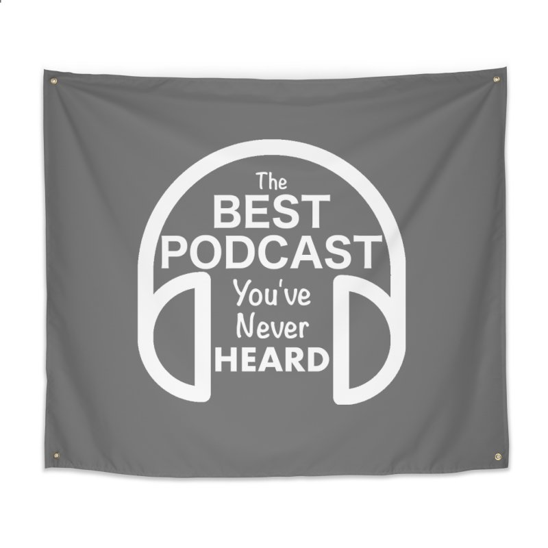 TBPYNH Logo (White) Home Tapestry by The Best Podcast You've Never Heard