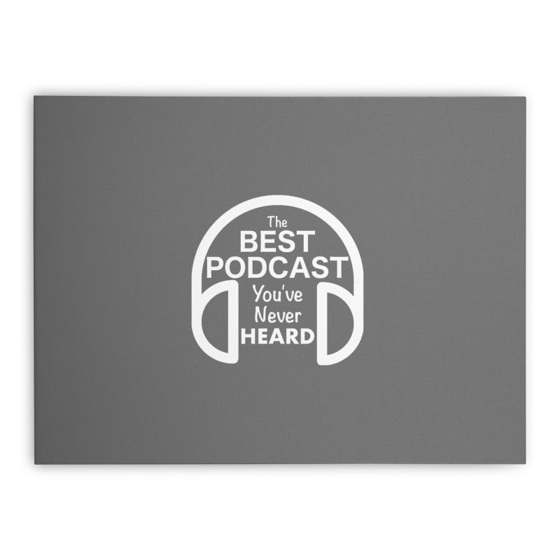 TBPYNH Logo (White) Home Stretched Canvas by The Best Podcast You've Never Heard