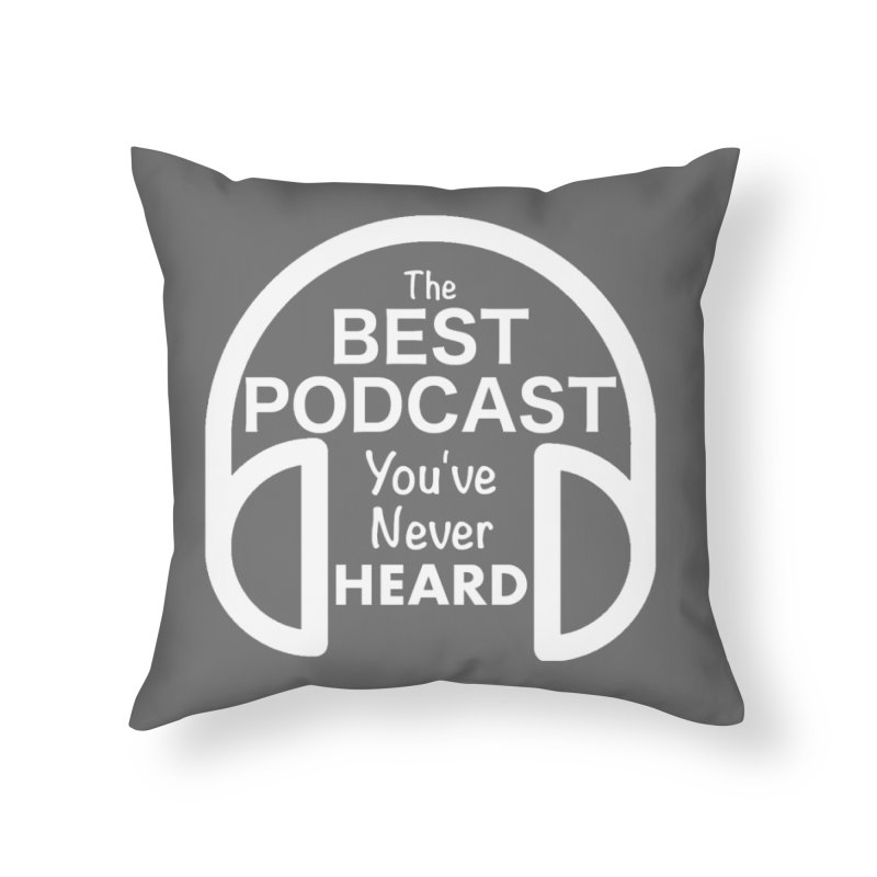 TBPYNH Logo (White) Home Throw Pillow by The Best Podcast You've Never Heard